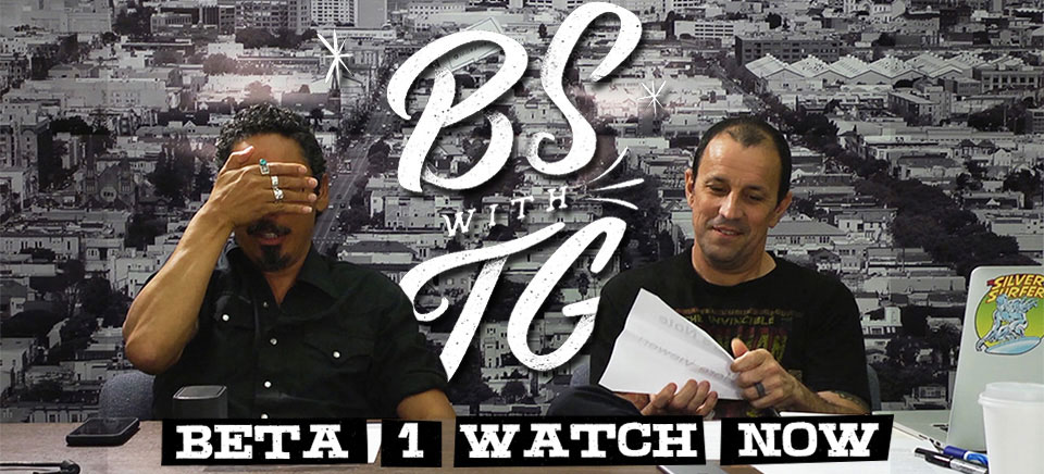 BS with TG : Beta 1 Tommy Guerrero & Jim Thiebaud