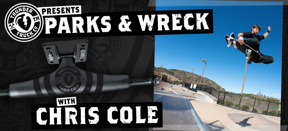 Thunder Parks & Wreck with Chris Cole