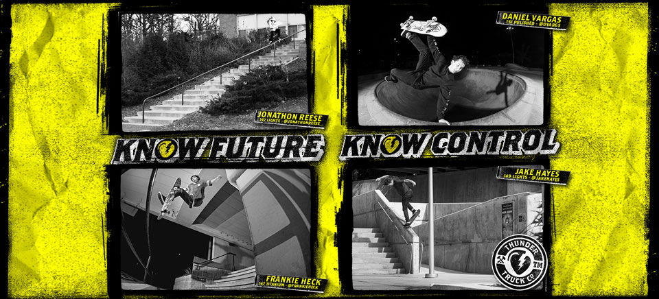Thunder Trucks - Know Future - Know Control