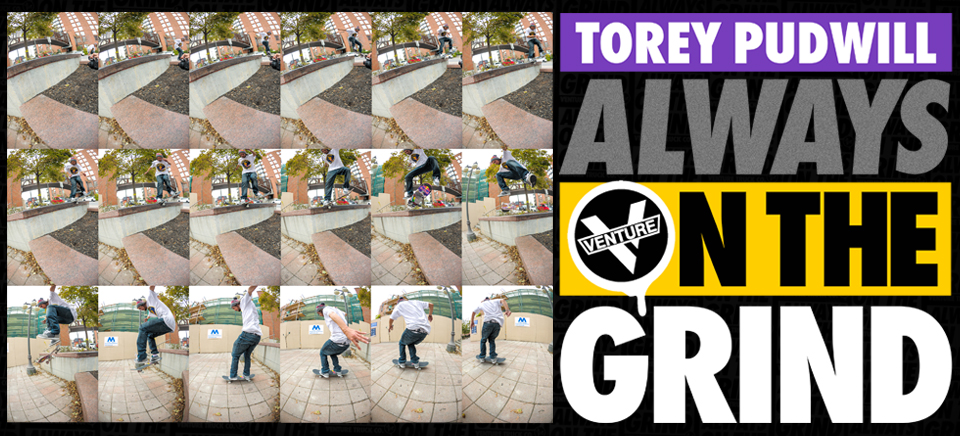 Torey Pudwill Always on the Grind