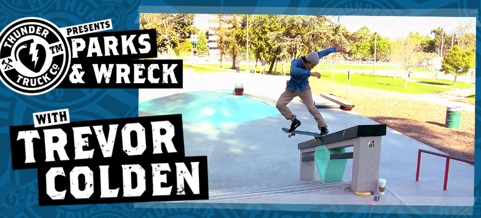 Thunder Parks & Wreck with Trevor Colden!