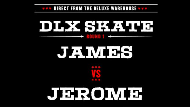 DLX-SKATE-SLIDER-JAMES-VS-JEROME
