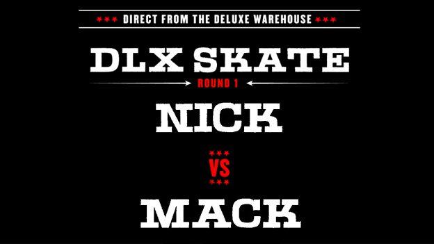 DLX-SKATE-SLIDER-NICK-VS-MACK